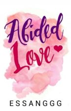 Abided Love by Essanggg