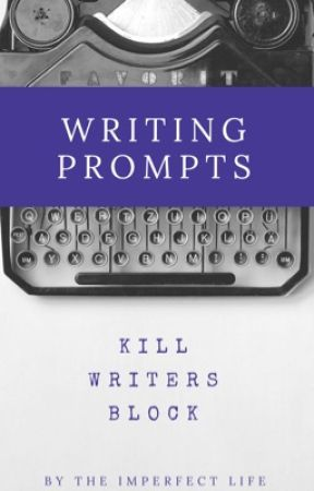 Writing Prompts by TheImperfectLife