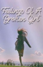 Feelings Of A Broken Girl (Former Title: Mirage) by SheOreo