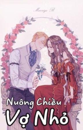 Nuông Chiều Vợ Nhỏ - Kiuu Babie's ( Hoàn) by KiuuBabies