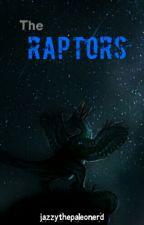 The Raptors by jazzythepaleonerd