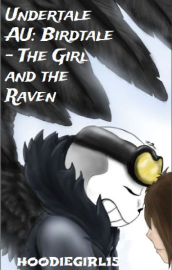 Undertale AU: Birdtale - The Girl and the Raven