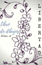 Libertad ➽ Mi libro de dibujos by Soniaaa_23