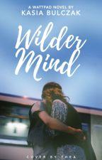 Wilder Mind by thebluekasia