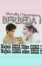 BERBEDA ! by FaraVhr