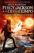Percy Jackson E Gli Dei Dell'Olimpo: La Maledizione Del Titano by ILoveEuroSkating