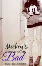 Mickey's Lessons on Bad by _Catalyst