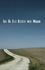 Egy Új Élet Kezdete With Magcon《B.G.》 by vikica2003