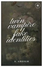 Twin Vampire:Fake Identity(Book 1) by abdiel_25