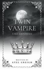 Twin Vampire:Fake Identity(Book 1)#GlitterAward2017 & #YourChoice2017 by abdiel_25