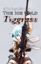 The Ice Cold Tiggress [Kakashi's Daughter] - On Pause by UnkwnWrtr