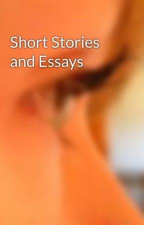 Short Stories and Essays by CallieGray