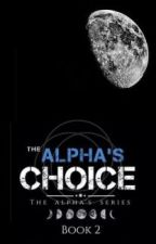 Alpha's Choice✔️ by Aleax1365