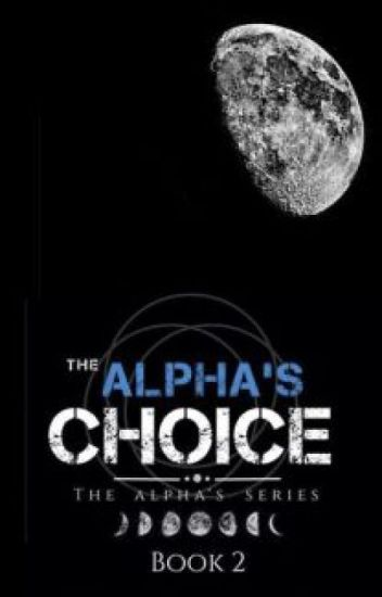 Alpha's Choice✔️