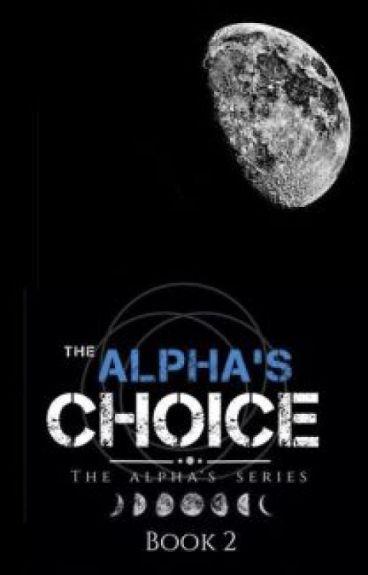 Alpha's Choice✔️