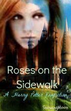 Roses on the Sidewalk {HP} by SnowingMoon
