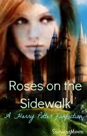 Roses on the Sidewalk {HP}