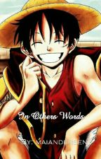 | In Other Words | Luffy X Reader Oneshot by esttian