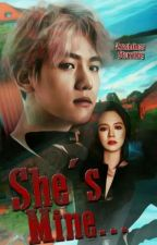 She's Mine👑b.b.h [COMPLETE] by zyasminos_