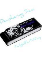 Deciphering Sam by TwilightFanTiffany