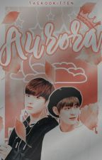 Aurora ;;; book two by taekookitten