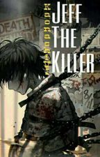 [Full - Creepypasta] Jeff The Killer X Reader by KaonashiVI