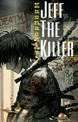 [Full - Creepypasta] Jeff The Killer X Reader