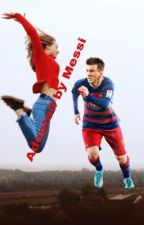 Adopted by Messi by LukeHemmingsblueeyes