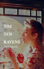 THE TEN RAVENS by antigonick