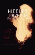 Hiccups Revenge (ON HOLD) by carlee-clair