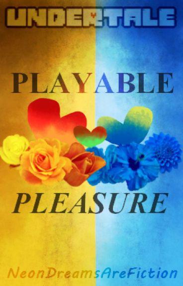 Playable Pleasure (Undertale) •Fontcest•