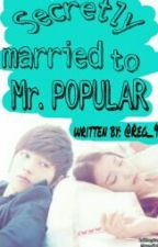 Secretly Married To Mr. Popular  [Editing] by Reg_95
