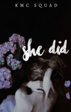 She Did by KMCSquad