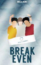 Break Even by BellaCN