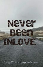 never been inlove by QueenAlexisse
