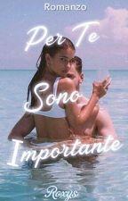 Per Te Sono Importante  by _Roxys_