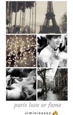 ❤* Paris love or fame *💶 [ZAKOŃCZONE] by Jiminiessss