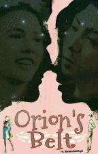 Orion's Belt  (A ViceRylle Story) by sisabasilya