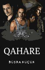 QAHARE by BusraKck