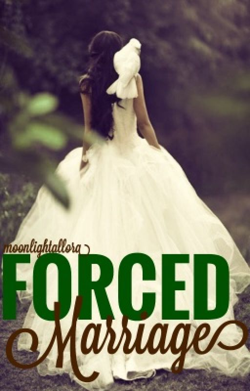 Forced Marriage (#Wattys2016) by alluringelena