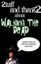 2tuff and thang2 about Walking the Dead by ReaperxWilde78
