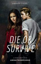 Die Or Survive - Justin Bieber  by Paulaaa188