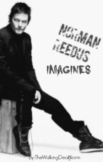 Norman Reedus Imagines | The Walking Dead ✔️
