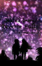 Jesteś inny! // reverse falls by smoczek18