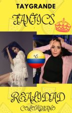 Fanfics Vs Realidad (Colombiano) by TayGrande