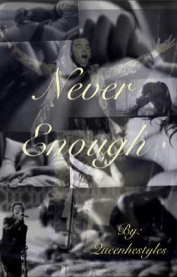Never Enough (H.S)