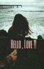Hello, LOVE !!  by xxNurdinaxx