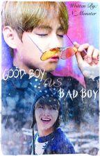 Good boy VS bad boy | VKook [Completed] (boyxboy) by N_Monster