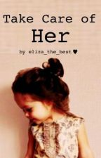 Take Care Of Her *under intense editing* by Zialls_
