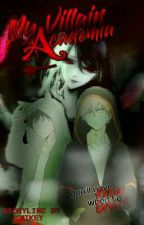 My Villain Academia [My Hero Academia Fanfiction] by -usagisan